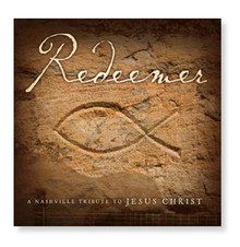 Redeemer: A Nashville Tribute to Jesus Christ (Music CD)*