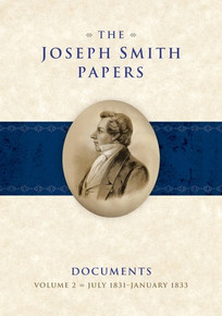 The Joseph Smith Papers, Documents, Vol. 2: July 1831 - January 1833 (Hardcover) *