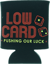 Lowcard - Pushing Our Luck Coozie