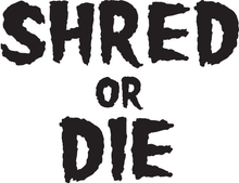 "Shred Stickers - Stickers - Shred Or Die Stack Blk 5.5""x4 1pc - Skateboard Decal"