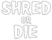 "Shred Stickers - Stickers - Shred Or Die Stack Wht 5.5""x4 1pc - Skateboard Decal"