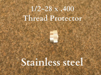 "1/2-28 x .400""  (Thread Protector) Stainless"