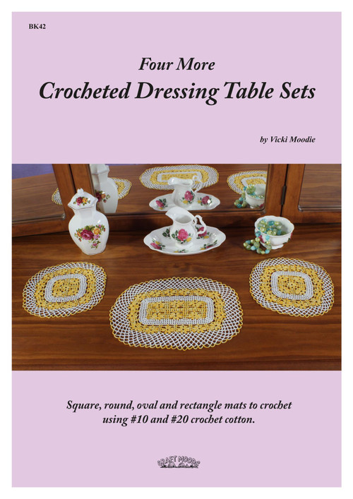 Front cover of Craft Moods publication BK42 (A4), Four More Crocheted Dressing Table Sets, by Vicki Moodie, square, round, oval and rectangle mats to crochet using #10 and #20 crochet cotton.