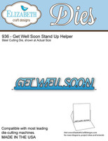 Elizabeth Craft Design Die - Get Well Soon Stand Up Helper 936