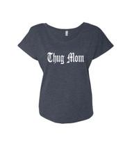 Mothers day thug mom Ladies Triblend Dolman