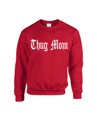 Mothers day thug mom Women Sweatshirt