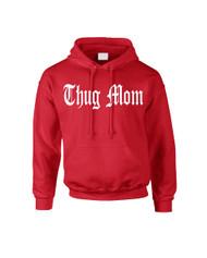 Mothers day thug mom Women Hooded Sweatshirt