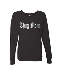 Mothers day thug mom Ladies Long Sleeve