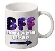 BFF because everyone else sucks right arrow coffee tea mugs gift