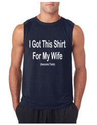 I GOT THIS SHIRT FOR MY WIFE AWESOME TRADE GYM Adult Sleeveless T Shirt