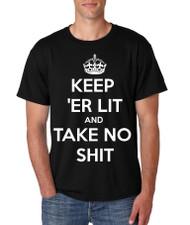 DTU KEEP ER LIT AND TAKE NO SHIT Hip Hop Rap Mens t shirt