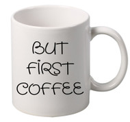 BUT FIRST COFFEE coffee tea mugs gift
