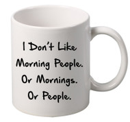 I Dont Like Morning People coffee tea mugs gift