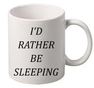 ID RATHER BE SLEEPING coffee tea mugs gift