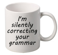 I M Silently Correcting Your Grammar coffee tea mugs gift