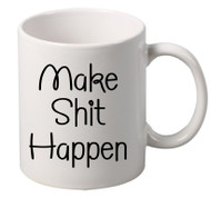 make shit happen coffee tea mugs gift