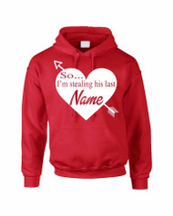 So... I'm stealing his last name  valentines day women hooded sweatshirt