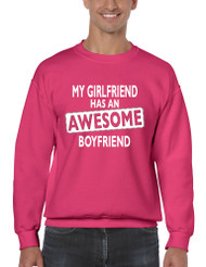 My Girlfriend has an awesome boyfriend Mens sweatshirt valentine gift