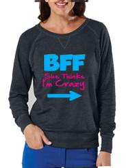 She thinks i am crazy BFF (Best friends forever) Women Pullover Women Long Sleeve Shirt