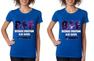 BFF (Best friends forever) , Because everyone else is sucks women couples T shirts