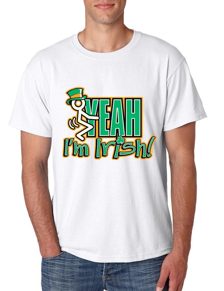 a0524900a Fuck Yeah Im Irish! Men ST Patricks day Funny Tshirt