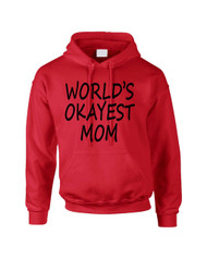 World's OKayest mom mothers day Women Hooded Sweatshirt