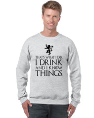Tyrion Lannister That's What I Do I Drink And Know Things Men Sweatshirt