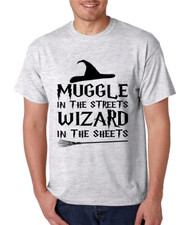 Men's T Shirt Muggle In The Streets Wizard In The Sheets Cool Tee