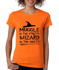 Women's T Shirt Muggle In The Streets Wizard In The Sheets
