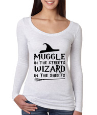 Women's Shirt Muggle In The Streets Wizard In The Sheets