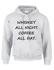 Adult Hoodie Whiskey All Night Coffee All Day Humor Party Top
