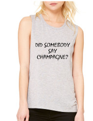 Women's Flowy Muscle Top Did Somebody Say Champagne
