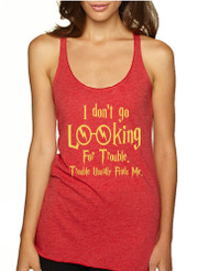 Women's Tank Top I Don't Go Looking For Trouble Finds Me