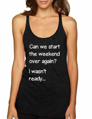 Women's Tank Top Can We Start Weekend Over Again Humor Top