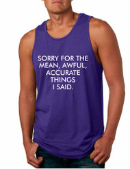 Men's Tank Top Sorry For The Mean Awful Accurate Things Humor