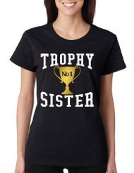 Women's T Shirt Trophy Sister Love Family Cute Sister Gift Idea