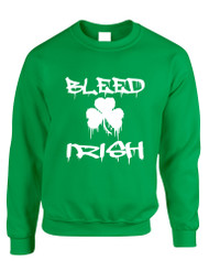 Adult Sweatshirt Bleed Irish St Patrick's Day Party Irish Top