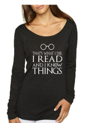 Women's Shirt That's What I Do I Read And Know Things
