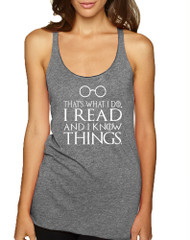 Women's Tank Top That's What I Do I Read And Know Things