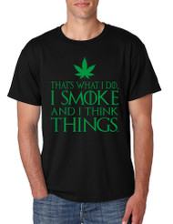 Men's T Shirt That's What I Do I Smoke And Think Things