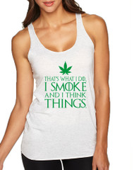 Women's Tank Top That's What I Do I Smoke And Think Things