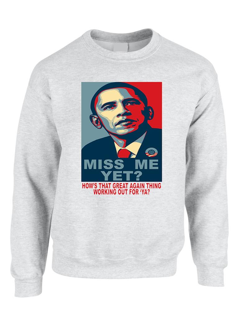 f9350d68e4b48 Adult Sweatshirt Miss Me Yet Obama President Trump Top