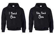 Couple Hoodie I Said She Said Yes Love Engagement Top