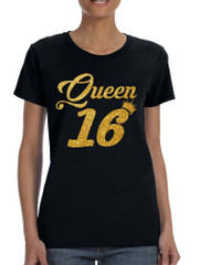 Women's T Shirt Queen 16 Glitter Gold 16th Sweet Sixteen Party