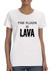 Women's T Shirt The Floor Is Lava Game Popular Tee Fun Gym Top