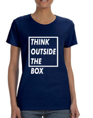 Women's T Shirt Think Outside The Box Creative Thinking Shirt