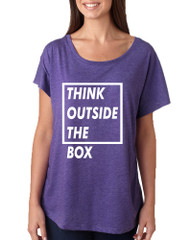 Women's Dolman Think Outside The Box Motivation Shirt
