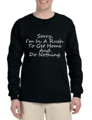 Men's Long Sleeve Sorry I'm In A Rash Get Home Do Nothing