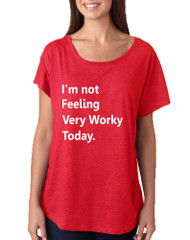 Women's Dolman I'm Not Feeling Very Worky Today Humor Top