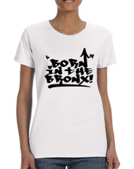 Women's T Shirt Born In The Bronx Cool Neighborhood Tee